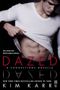 Dazed: A Connections Novella - Kim Karr
