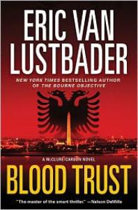 Blood Trust - Eric Van Lustbader