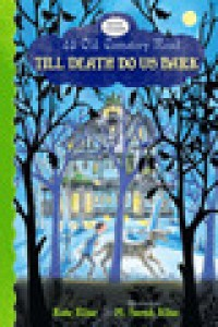 Till Death Do Us Bark - Kate Klise, M. Sarah Klise