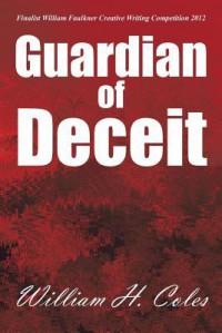 Guardian of Deceit - William H. Coles