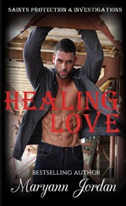Healing Love: Saints Protection & Investigation - Maryann Jordan, Andrea Michelle, Shannon Brandee Eversoll
