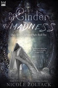 Of Cinder and Madness (Once Upon a Darkened Night Book 1) - Nicole Zoltack
