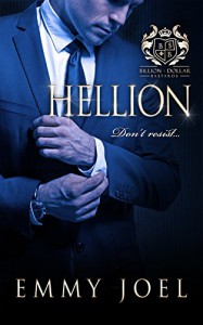 Hellion (Billion-Dollar Bastards Book 1) - Emmy Joel