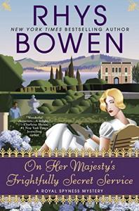 On Her Majesty's Frightfully Secret Service - Rhys Bowen