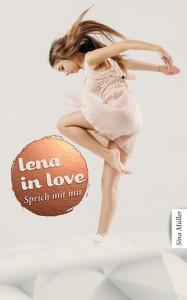 Lena in love: Sprich mit mir - Sina Müller