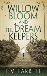 Willow Bloom and the Dream Keepers - E.V. Farrell