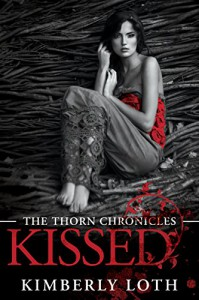 Kissed (The Thorn Chronicles) - Kimberly Loth