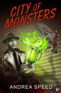 City of Monsters (My Haunted Blender's Gay Love Affair, and Other Twisted Tales) - Andrea Speed