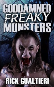 Goddamned Freaky Monsters - Rick Gualtieri