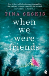 When We Were Friends - Tina Seskis