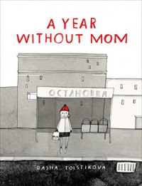A Year Without Mom - Dasha Tolstikova