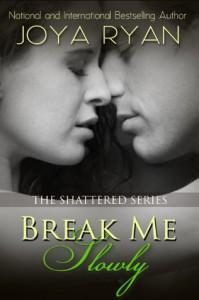 Break Me Slowly - Joya Ryan