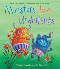 Monsters Love Underpants (The Underpants Books) - Claire Freedman, Ben Cort
