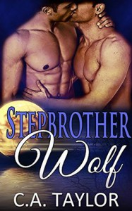 Stepbrother Wolf (Stepmates Book 1) - C.A. Taylor