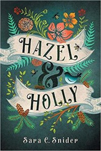 Hazel and Holly - Sara C. Snider