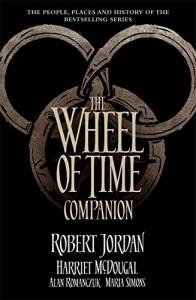 The Wheel of Time Companion - Robert Jordan, Harriet McDougal, Alan Romanczuk, Maria Simons