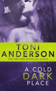 A Cold Dark Place - Toni Anderson