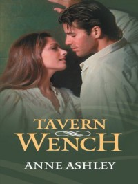 Tavern Wench (Mills & Boon Largeprint Regency Lords & Ladies ) (Regency Lords and Ladies LP) - Anne Ashley