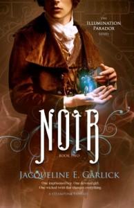 Noir: A Steampunk Fantasy (The Illumination Paradox Series) (Volume 2) - Jacqueline E. Garlick