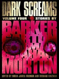 Dark Screams: Volume Four - Clive Barker, Richard Chizmar, Heather Graham, Brian James Freeman, Ed Gorman