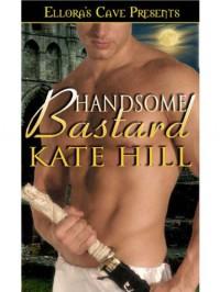 Handsome Bastard  - Kate Hill