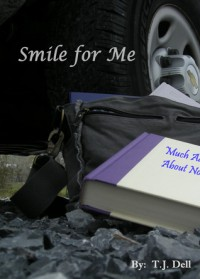 Smile for Me - T.J. Dell
