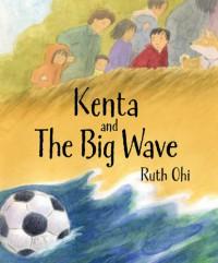 Kenta and the Big Wave - Ruth Ohi