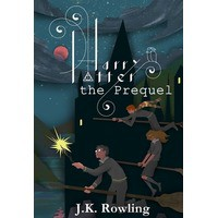 Harry Potter: The Prequel (Harry Potter, #0.5) - J.K. Rowling