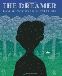 The Dreamer (Ala Notable Children's Books. Older Readers) - Pam Munoz Ryan