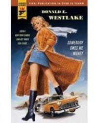 Somebody Owes Me Money (Hard Case Crime) - Donald E Westlake