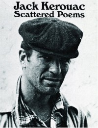 Scattered Poems - Jack Kerouac