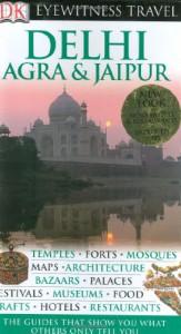 DK Eyewitness Travel Guide: Delhi, Agra and Jaipur - DK Publishing