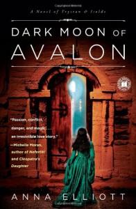 Dark Moon of Avalon - Anna Elliott