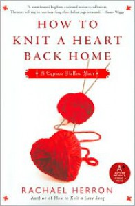 How to Knit a Heart Back Home - Rachael Herron