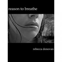 Reason to Breathe (Breathing, #1) - Rebecca Donovan