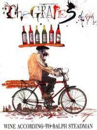 The Grapes of Ralph: Wine According to Ralph Steadman - Ralph Steadman