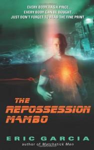 The Repossession Mambo - Eric Garcia