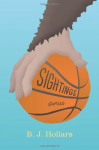 Sightings: Stories (Break Away Books) - B.J. Hollars