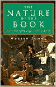 The Nature of the Book: Print and Knowledge in the Making - Adrian Johns