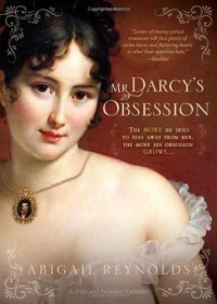 Mr. Darcy's Obsession - Abigail Reynolds