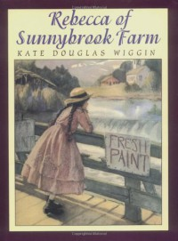 Rebecca of Sunnybrook Farm - Kate Douglas Wiggin, Helen M. Grose