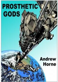 Prosthetic Gods - Andrew Horne