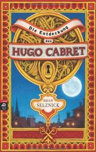 Die Entdeckung des Hugo Cabret - Brian Selznick