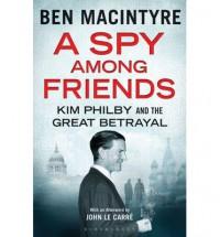 A Spy Among Friends - Ben Macintyre