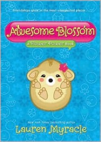 Awesome Blossom - Lauren Myracle