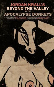 Beyond the Valley of the Apocalypse Donkeys - Jordan Krall, Jason Wuchenich, Gordon K. Smith, Garrett Cook, Matthew Revert