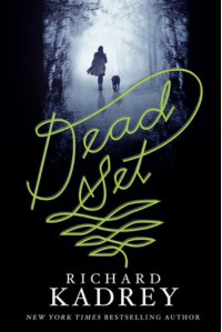 Dead Set - Richard Kadrey