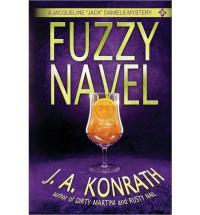 Fuzzy Navel - A Thriller - J A Konrath