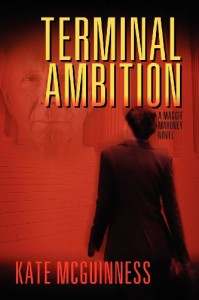 Terminal Ambition, A Maggie Mahoney Novel - Kate McGuinness