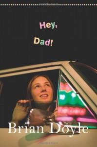 Hey, Dad! - Brian Doyle